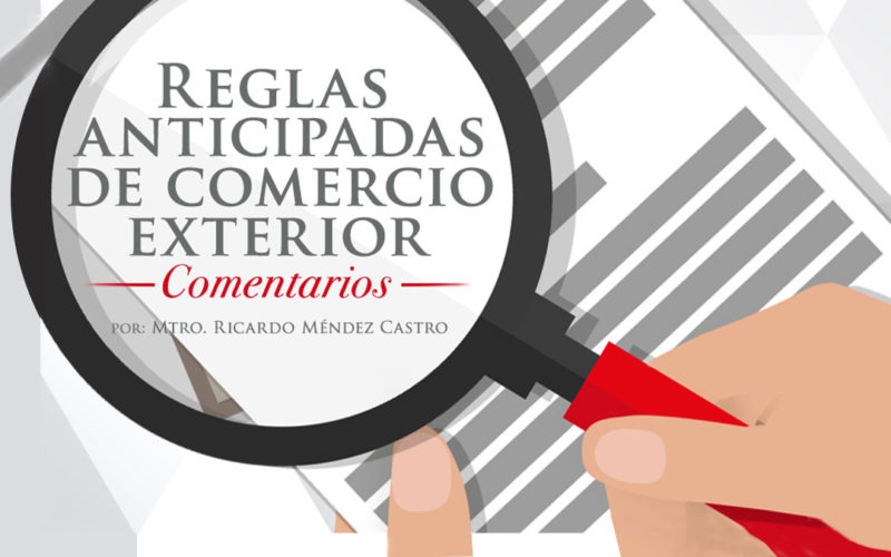 Reglas anticipadas comercio exterior comentarios - Reglas generales de comercio exterior 2017 ...
